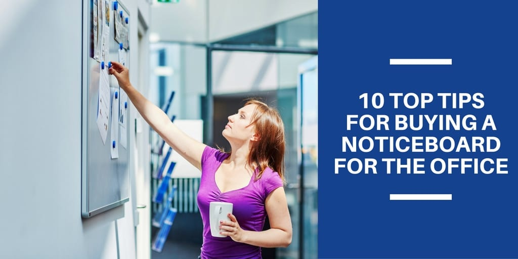 10 Top Tips For Buying A Noticeboard For The Office